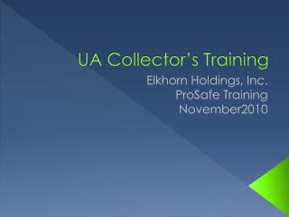 UA Collector's Training