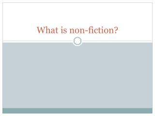 What is non-fiction?