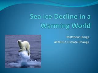 Sea Ice Decline in a Warming World
