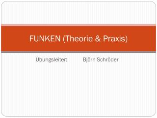 FUNKEN (Theorie & Praxis)