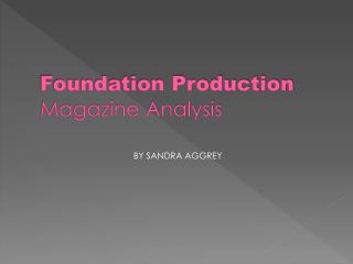Foundation Production Magazine Analysis