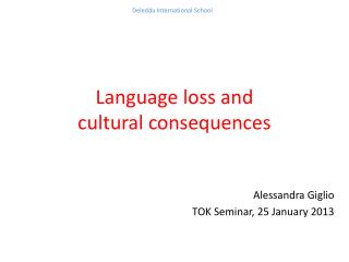 Language loss and  cultural consequences