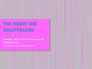 THE NIGHT SHE DISAPPEARED Written By: April Henry