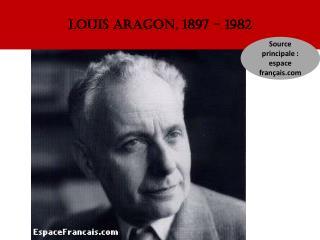 Louis  aragon , 1897 - 1982