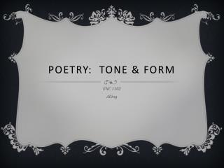 Poetry:  Tone & Form