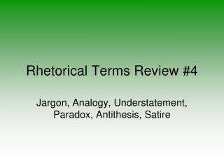 Rhetorical Terms Review #4
