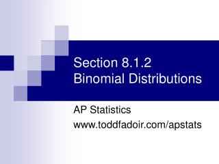 Section 8.1.2 Binomial Distributions