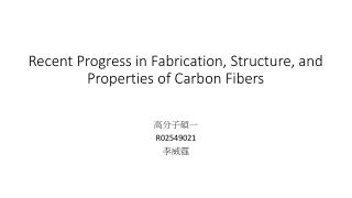 Recent Progress in Fabrication, Structure, and Properties of Carbon Fibers