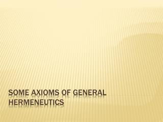 Some axioms of general hermeneutics