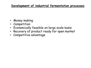 Development of industrial fermentation processes