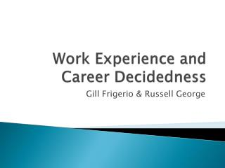 Work Experience and Career Decidedness