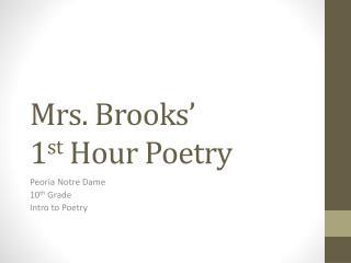 Mrs. Brooks' 1 st  Hour Poetry
