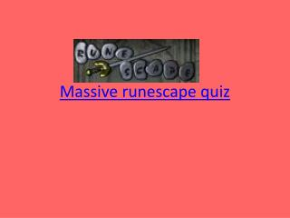 Massive runescape quiz