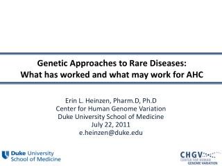 Genetic Approaches to Rare Diseases:  What has worked and what may work for AHC