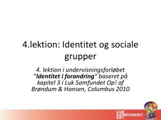 4.lektion: Identitet og sociale grupper