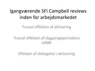 Igangværende  SFI Campbell  reviews  inden for arbejdsmarkedet