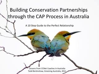 Building Conservation Partnerships through the CAP Process in Australia