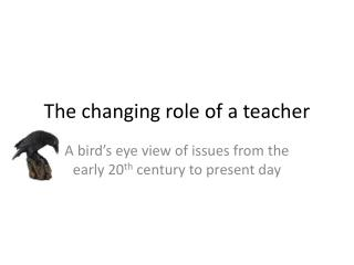 The changing role of a teacher