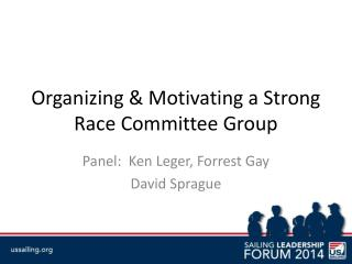 Organizing & Motivating a Strong Race Committee Group