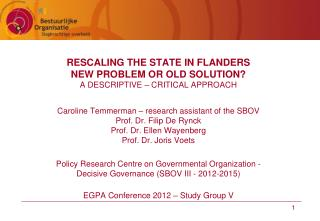 RESCALING THE STATE IN FLANDERS  NEW PROBLEM OR OLD SOLUTION? A DESCRIPTIVE – CRITICAL APPROACH