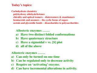 Today's topics: Carbohydrate chemistry polyhydroxy  aldehyde/ketones