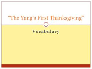 """The Yang's First Thanksgiving"""