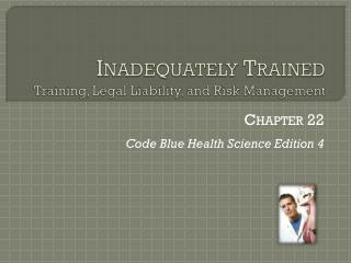 Inadequately Trained Training, Legal Liability, and Risk Management