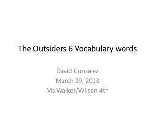 The Outsiders 6  Vocabulary words