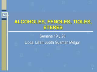 ALCOHOLES, FENOLES, TIOLES,  ETERES