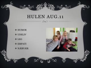 HULEN aug.11