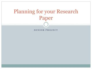 Planning for your Research Paper