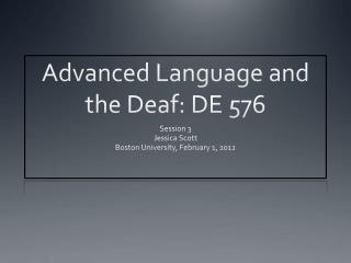 Advanced Language and the Deaf: DE 576