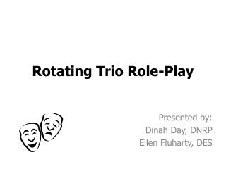 Rotating Trio Role-Play