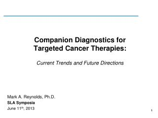 Companion Diagnostics for Targeted Cancer Therapies: Current Trends and Future Directions