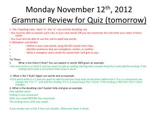 Monday November 12 th , 2012 Grammar Review for Quiz (tomorrow)