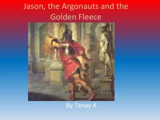 Jason, the Argonauts and the Golden Fleece