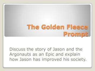 The Golden Fleece Prompt