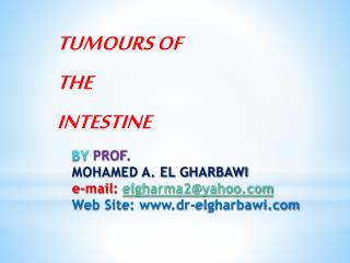 BY  PROF .  MOHAMED A. EL GHARBAWI e-mail : elgharma2@yahoo.com Web Site: www.dr-elgharbawi.com