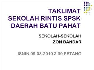 TAKLIMAT SEKOLAH RINTIS SPSK DAERAH BATU PAHAT