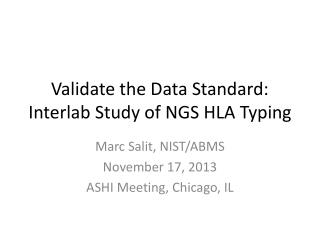 Validate the Data Standard:  Interlab Study of NGS HLA Typing