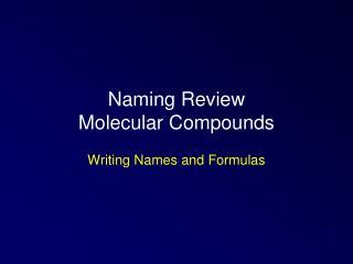 Naming Review Molecular Compounds