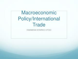 Macroeconomic Policy/International Trade