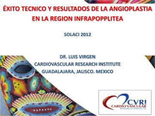 �XITO TECNICO Y RESULTADOS DE LA ANGIOPLASTIA EN LA REGION INFRAPOPPLITEA SOLACI 2012