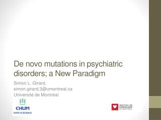 De novo mutations in  psychiatric disorders ; a New  Paradigm