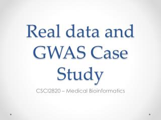 Real data and GWAS Case Study