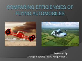 Comparing efficiencies of Flying automobiles