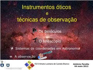 Instrumentos óticos  e técnicas de observação