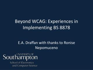 Beyond WCAG: Experiences in Implementing BS 8878