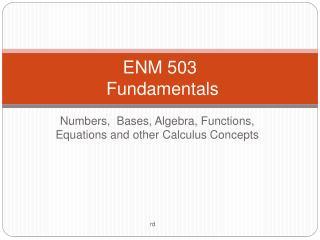 ENM 503  Fundamentals