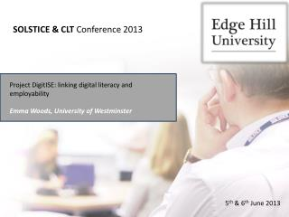 Project DigitISE: linking digital literacy and employability Emma Woods, University of Westminster